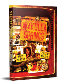 Wakulla Springs [hardcover] by Andy Duncan & Klages